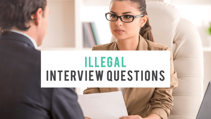 Illegal interview questions, interviewing, recruiting