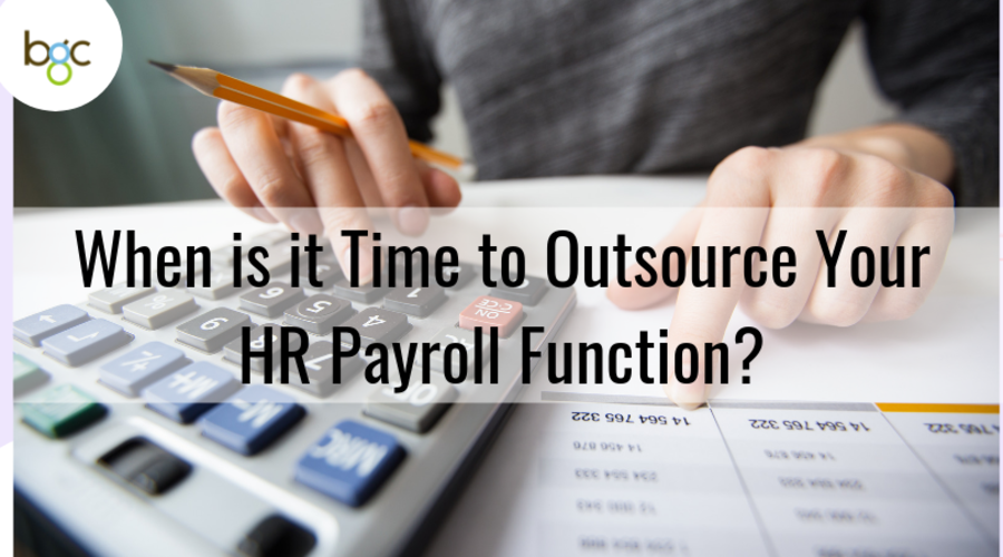 When is it time to outsource your HR payroll function?