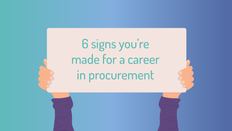 Hand holding up a sign reading '6 signs you're made for a career in procurement'
