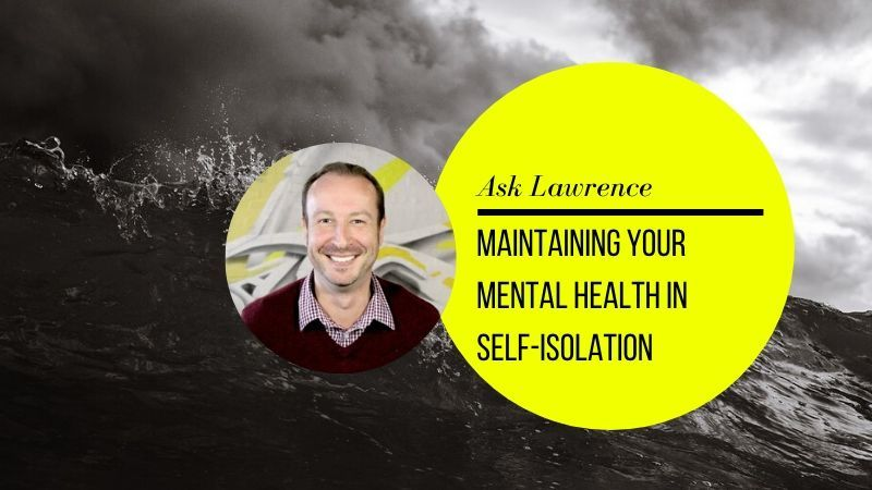 How to maintain your mental health in isolation